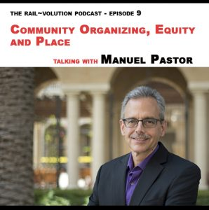 Rail~Volution podcast Episode 9 with Manuel Pastor